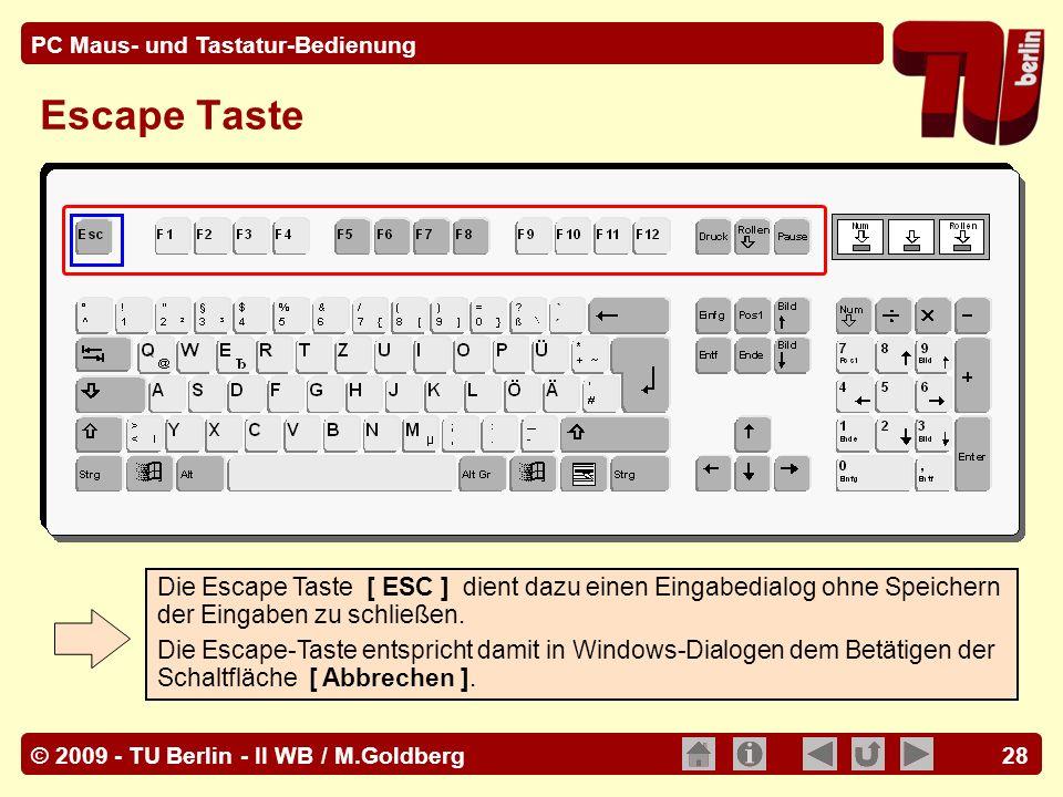 Escape Taste Die Escape Taste [ ESC ] dient dazu einen Eingabedialog ohne Speichern der Eingaben zu schließen.